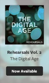 The Digital Age Rehearsals Vol. 2