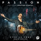 Even So Come (Radio Single)